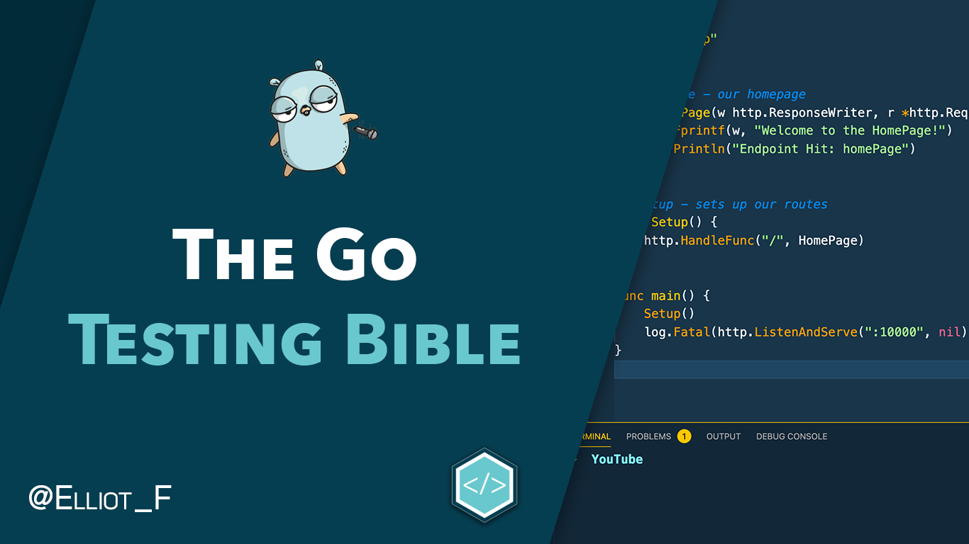The Go Testing Bible